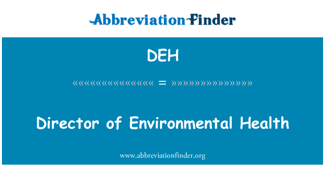 DEH: Director of Environmental Health