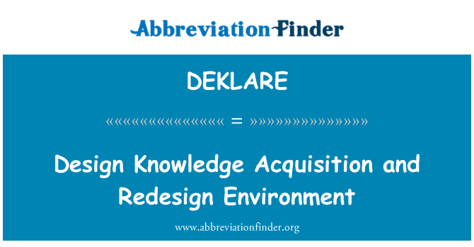 DEKLARE: 设计知识获取和重新设计环境
