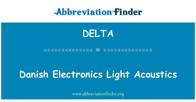 DELTA: Danish elektronik cahaya akustik