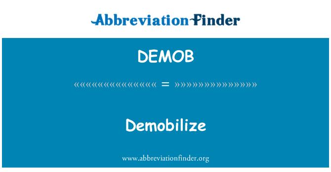 DEMOB: Demobilize