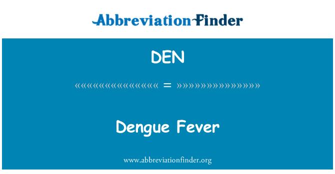 DEN: Dengue palavik