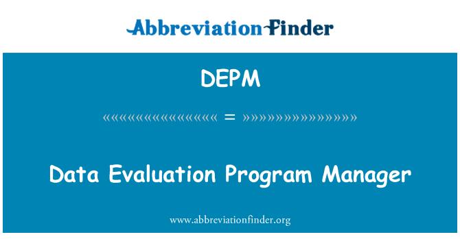 DEPM: Data Evaluation Program Manager