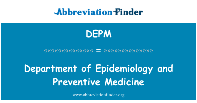 DEPM: محکمہ کے اپادیماالوجی اور انسدادی ادویات