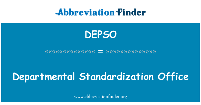 DEPSO: Departmental Standardization Office