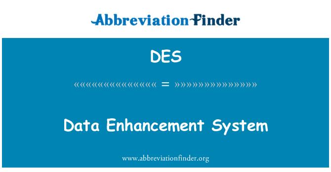DES: Data Enhancement System