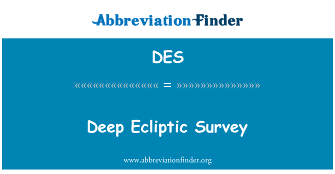DES: Deep Ecliptic Survey