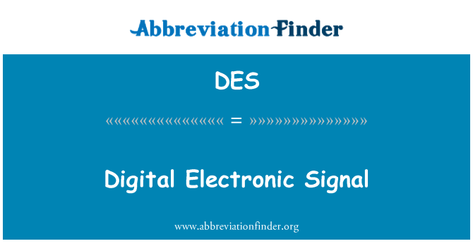 DES: Digital Electronic Signal