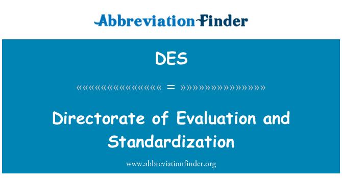 DES: Directorate of Evaluation and Standardization