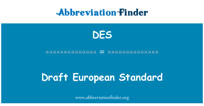 DES: Draft European Standard