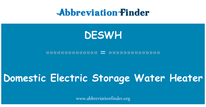 DESWH: Domestic Electric Storage Water Heater