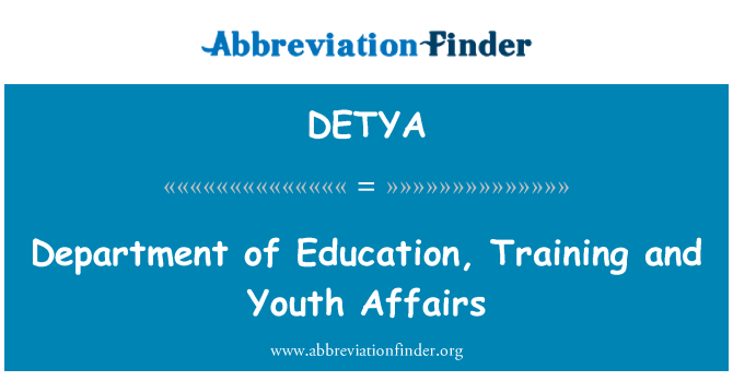 DETYA: Department of Education, Training and Youth Affairs