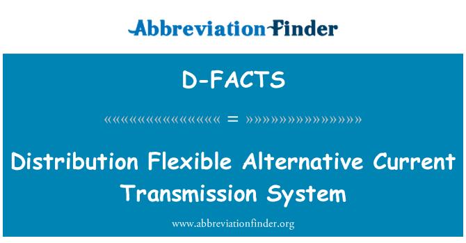 D-FACTS: Distribution Flexible Alternative Current Transmission System
