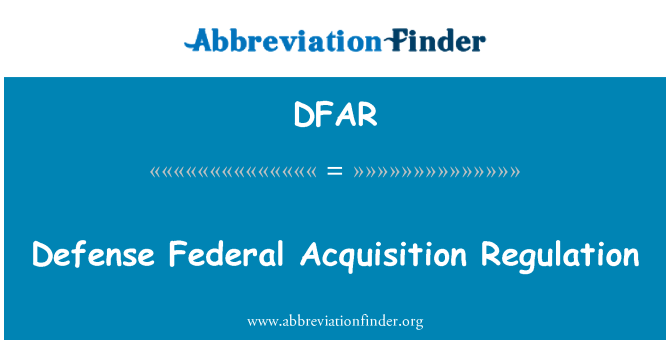 DFAR: Defense Federal Acquisition Regulation