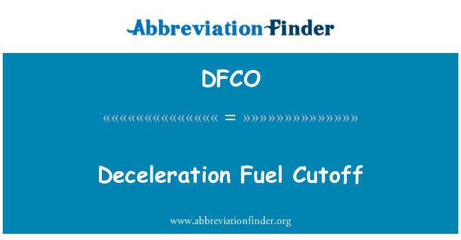 DFCO: Deceleration Fuel Cutoff