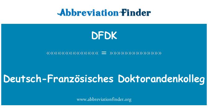DFDK: Deutsch-Französisches Doktorandenkolleg