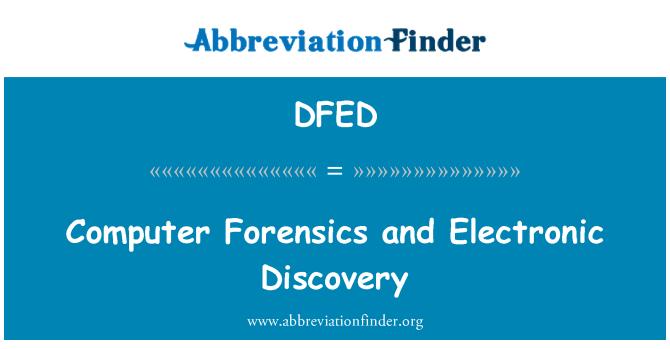 DFED: Bilgisayar adli tıp ve Elektronik Discovery