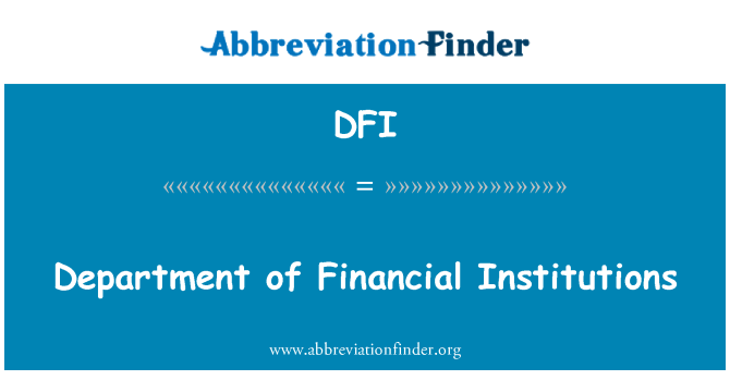 DFI: Department of Financial Institutions