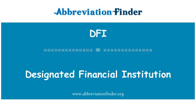 DFI: Designated Financial Institution