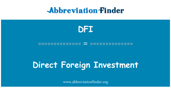 DFI: Direct Foreign Investment