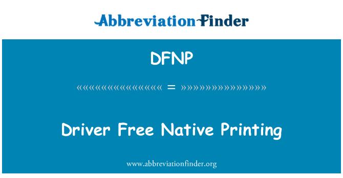 DFNP: Driver Free Native Printing