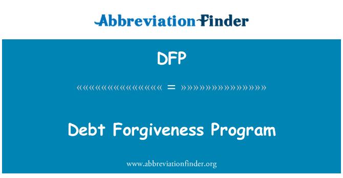 DFP: Debt Forgiveness Program
