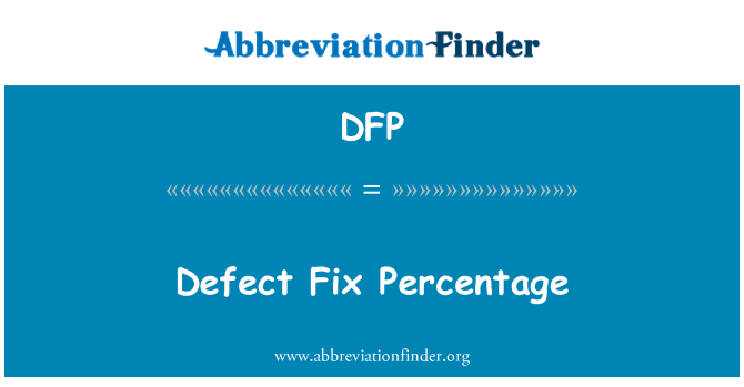 DFP: Defect Fix Percentage
