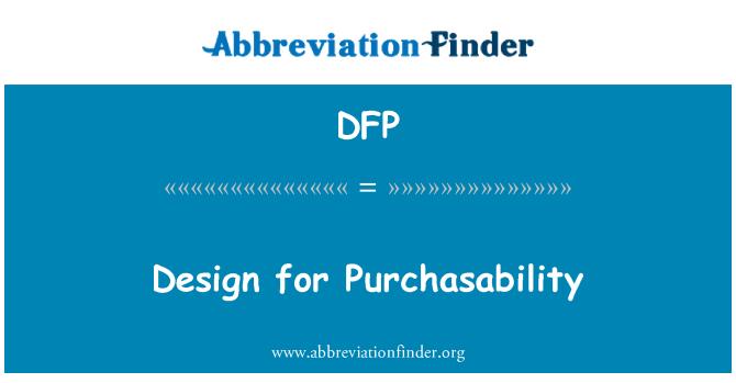 DFP: Design for Purchasability