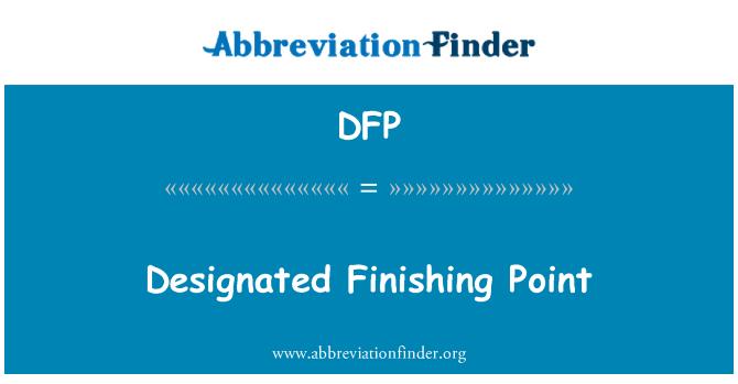 DFP: Designated Finishing Point