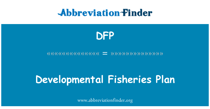 DFP: Developmental Fisheries Plan