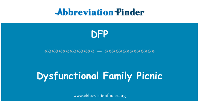 DFP: Dysfunctional Family Picnic
