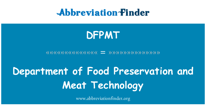 DFPMT: Department of Food Preservation and Meat Technology
