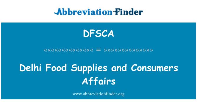 DFSCA: Delhi Food Supplies and Consumers Affairs