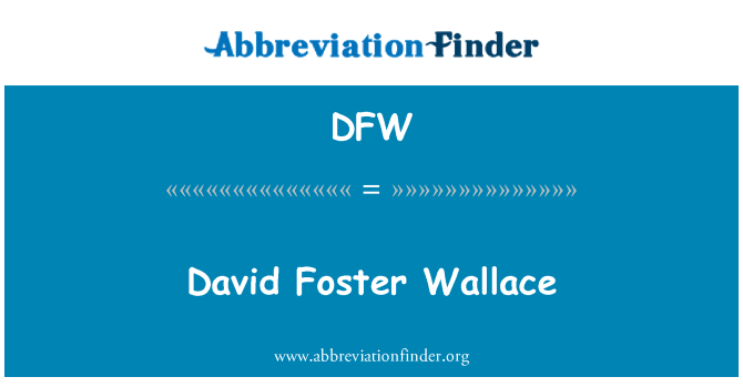 DFW: David Foster Wallace