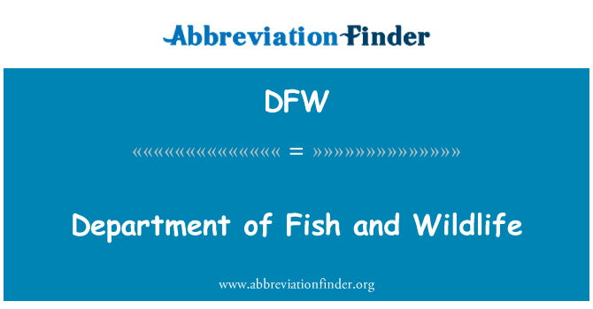 DFW: Department of Fish and Wildlife