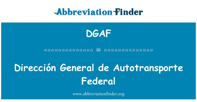 DGAF: Dirección General de Autotransporte Federal