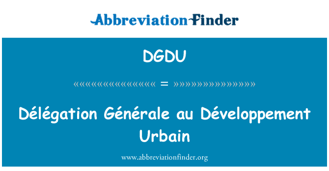 DGDU: Délégation Générale au Développement Urbain