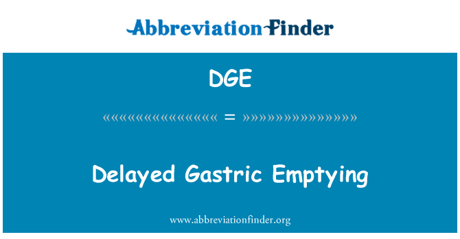 DGE: Delayed Gastric Emptying