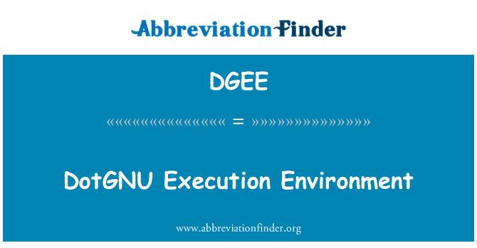 DGEE: DotGNU Execution Environment