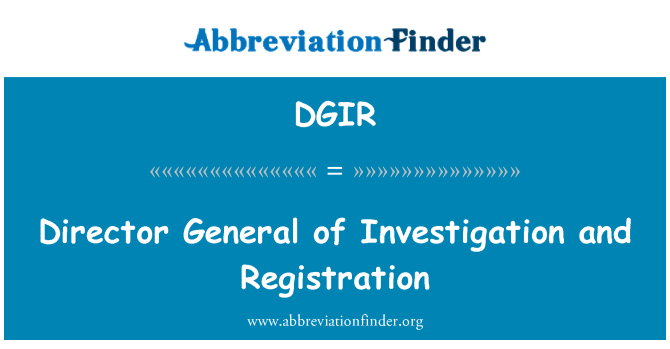 DGIR: Director General of Investigation and Registration