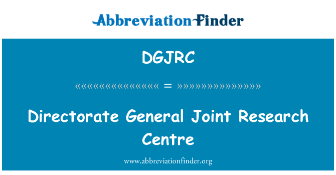 DGJRC: Directorate General Joint Research Centre