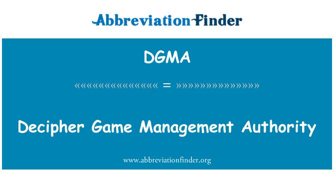 DGMA: Decipher Game Management Authority