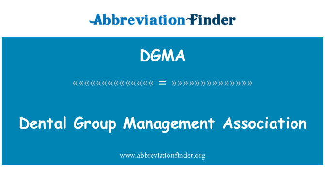 DGMA: Dental Group Management Association