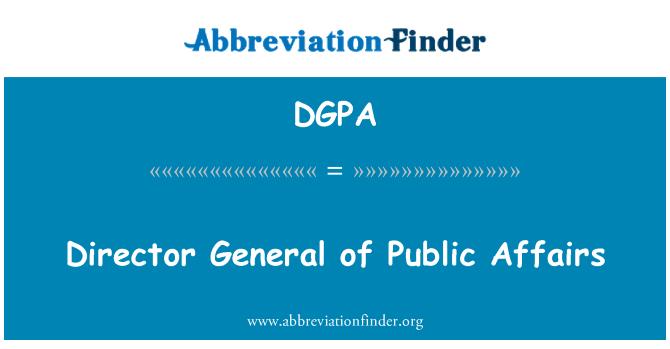 DGPA: Director General of Public Affairs