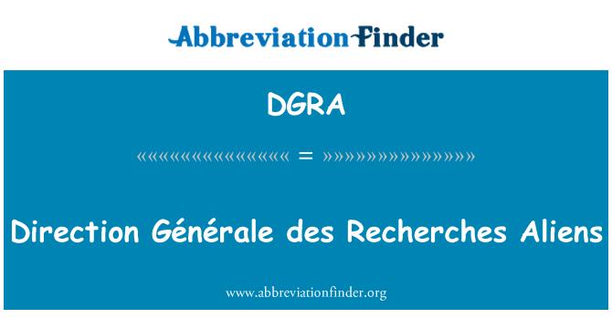DGRA: Direction Générale des Recherches Aliens