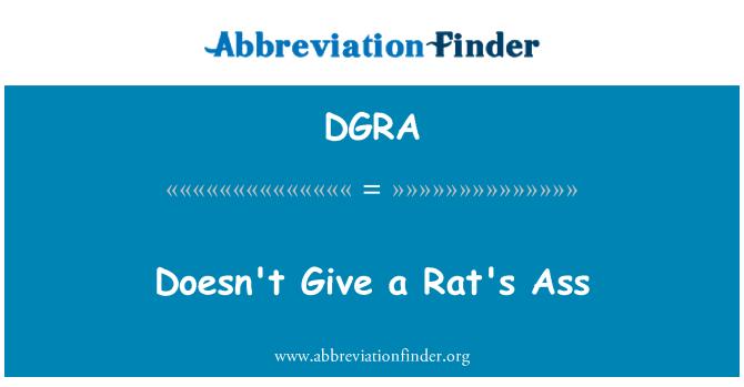 DGRA: Doesn't Give a Rat's Ass