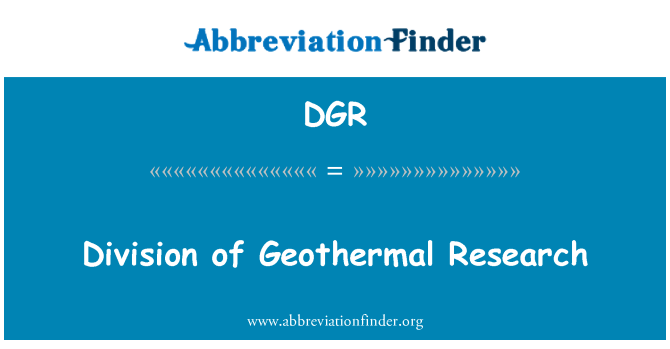 DGR: Division of Geothermal Research