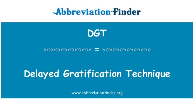DGT: Delayed Gratification Technique