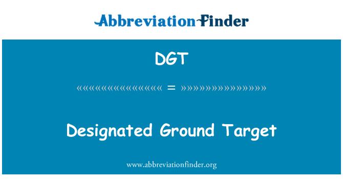 DGT: Designated Ground Target