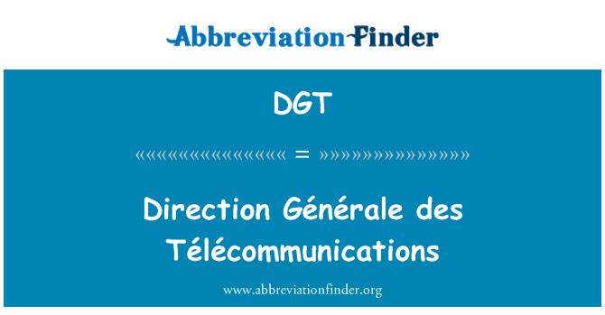 DGT: Direction Générale des Télécommunications