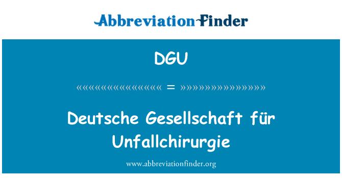 DGU: Deutsche Gesellschaft für Unfallchirurgie